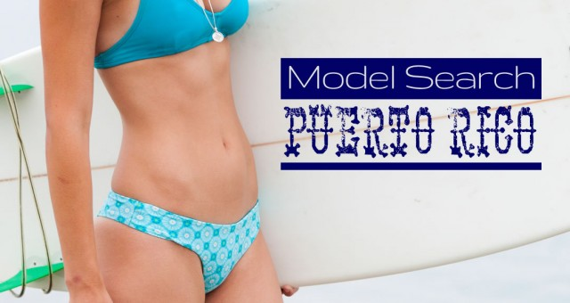 Swimwear Model Search - Puerto Rico!